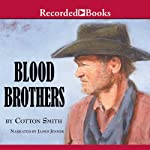 Blood Brothers | Cotton Smith