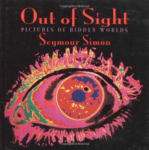 Out Of Sight: Pictures Of Hidden Worlds