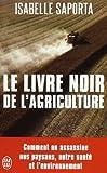 echange, troc Isabelle Saporta - Le livre noir de l'agriculture