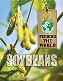 Soybeans (Feeding the World)