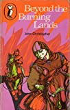Beyond The Burning Lands (0140306250) by Christopher, John