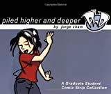 Piled Higher and Deeper: A Graduate Student Comic Strip Collection