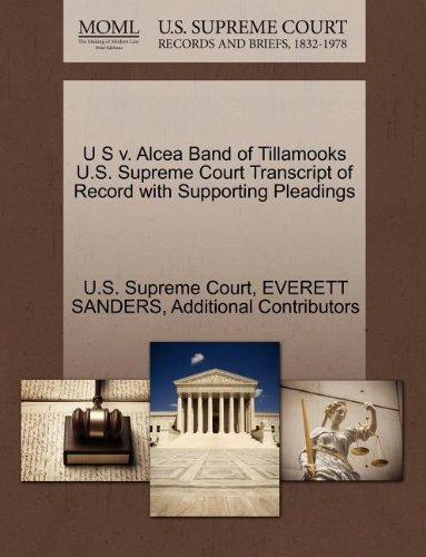 U S v. Alcea Band of Tillamooks U.S. Supreme Court Transcript of Record with Supporting Pleadings
