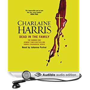Dead in the Family: Sookie Stackhouse Southern Vampire Mystery #10 (Unabridged)