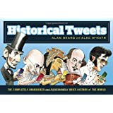 Historical Tweets: The Completely Unabridged and Ridiculously Brief History of the World
