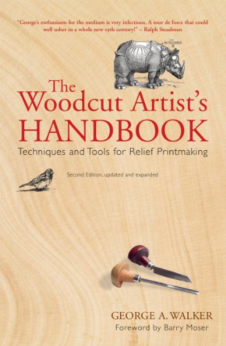 The Woodcut Artist's Handbook: Techniques and Tools for Relief Printmaking (Woodcut Artist's Handbook: Techniques & Tools for Relief Printmaking), George A. Walker