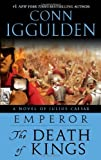 The Death of Kings (Emperor, Book 2) (0385343027) by Iggulden, Conn