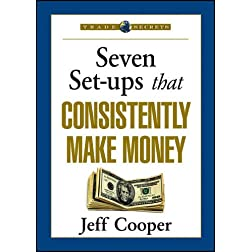 Seven Set-ups that Consistently Make Money