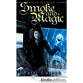 Smoke and Magic (Blood and Gold: Book One)