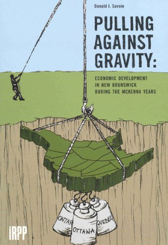 Pulling Against Gravity: Economic Development in New Brunswick during the McKenna Years