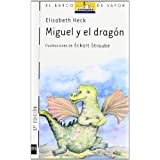 Miguel y el dragón (Barco de Vapor Blanca)