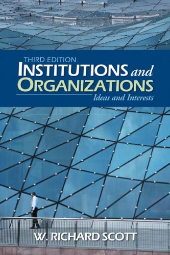 Institutions and Organizations: Ideas and Interests