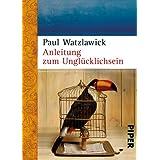 """Anleitung zum Ungl�cklichseinvon """"Paul Watzlawick"""""""