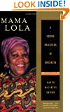 Mama Lola: A Vodou Priestess in Brooklyn Updated and Expanded Edition (Comparative Studies in Religion and Society)