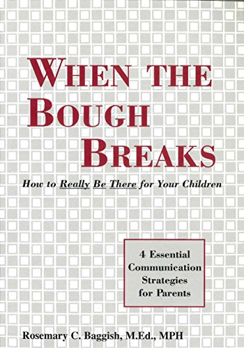 Rosemary Baggish MEd MPH - When the Bough Breaks: How to Really Be There for Your Children (English Edition)