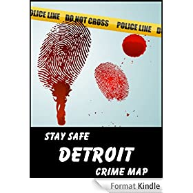 Stay Safe Crime Map of Detroit (English Edition)
