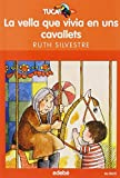 img - for La vella que vivia als cavallets book / textbook / text book