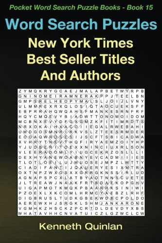 Word Search Puzzles: New York Times Best Seller Titles And Authors (Pocket Word Search Puzzle Books) (Volume 15)