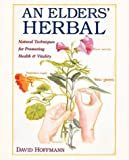 img - for An Elders' Herbal: Natural Techniques for Health and Vitality (Healing Arts Press) by Hoffmann FNIMH AHG, David (1993) Paperback book / textbook / text book