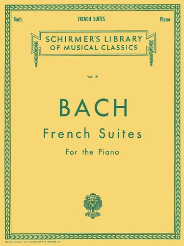 French Suites (Schirmer's Library of Musical Classics)