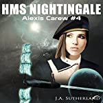HMS Nightingale: Alexis Carew, Book 4 | J.A. Sutherland