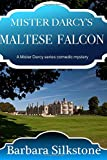 img - for Mister Darcy's Maltese Falcon: A Mister Darcy series comedic mystery (Volume 8) book / textbook / text book