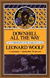 Downhill All The Way: An Autobiography Of The Years 1919 To 1939 (0156261456) by Woolf, Leonard