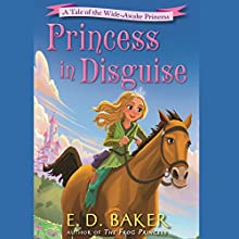 Princess in Disguise Audiobook by E.D. Baker Narrated by Emily Bauer