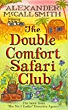 Alexander McCall Smith The Double Comfort Safari Club (No 1 Ladies Detective Agency)