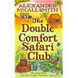 The Double Comfort Safari Club (No 1 Ladies Detective Agency)by Alexander McCall Smith