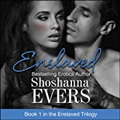 Enslaved: Book 1 in the Enslaved Trilogy | [Shoshanna Evers]