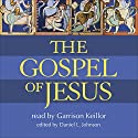 Gospel of Jesus Audiobook by Daniel L. Johnson Narrated by Garrison Keillor