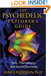 The Psychedelic Explorer's Guide: Saf...