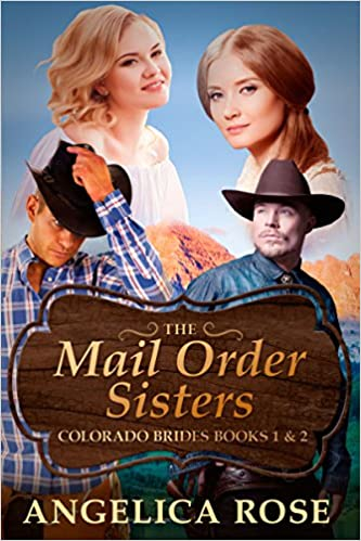 Mail Order Bride: Mail Order Sisters: Colorado Brides Books 1 & 2 (A Sweet / Clean Western Historical Romance) (Sweet and Clean Inspirational Christian Romance Short Stories Book 3)