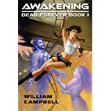 Awakening (Dead Forever Book 1)by William Campbell
