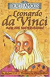 Leonardo Da Vinci and His Super-brain (Dead Famous S.)