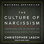 The Culture of Narcissism: American Life in an Age of Diminishing Expectations Hörbuch von Christopher Lasch Gesprochen von: Barry Press