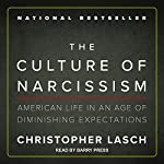 The Culture of Narcissism: American Life in an Age of Diminishing Expectations | Christopher Lasch