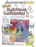 Sketchbook Confidential 2: Enter the secret worlds of 41 master artists
