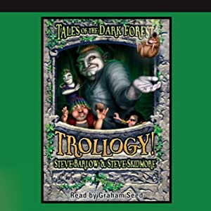 Trollogy!: Tales of the Dark Forest | [Steve Barlow, Steve Skidmore]