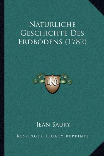 Naturliche Geschichte Des Erdbodens (1782)