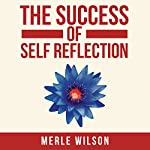 The Success of Self Reflection | Merle Wilson