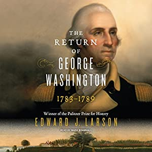 The Return of George Washington: 1783-1789 Audiobook