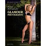 Rolando Gomez's Posing Techniques for Glamour Photography ~ Rolando Gomez