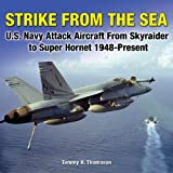 Image of Strike from the Sea: U.S. Navy Attack Aircraft from Skyraider to Super Hornet, 1948-Present