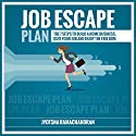 Job Escape Plan: The 7 Steps to Build a Home Business, Quit your Job & Enjoy the Freedom (       UNABRIDGED) by Jyotsna Ramachandran Narrated by Jessica Geffen, Michael Colman