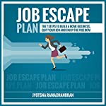 Job Escape Plan: The 7 Steps to Build a Home Business, Quit your Job & Enjoy the Freedom | Jyotsna Ramachandran