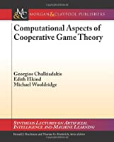 Computational Aspects of Cooperative Game Theory Front Cover