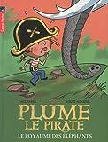 echange, troc Paul Thiès - Plume le pirate, Tome 12 : Le royaume des éléphants