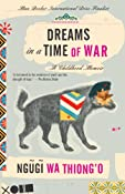 Dreams in a Time of War: A Childhood Memoir: Ngugi Wa Thiong'O: Amazon.com: Kindle Store